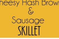 Cheesy Hash Browns and Sausage Skillet - Appetizers