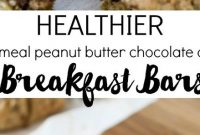 Healthier Oatmeal Peanut Butter Chocolate Chip Breakfast Bars - Appetizers