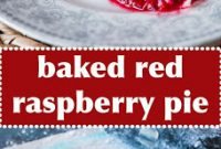Baked Raspberry Pie