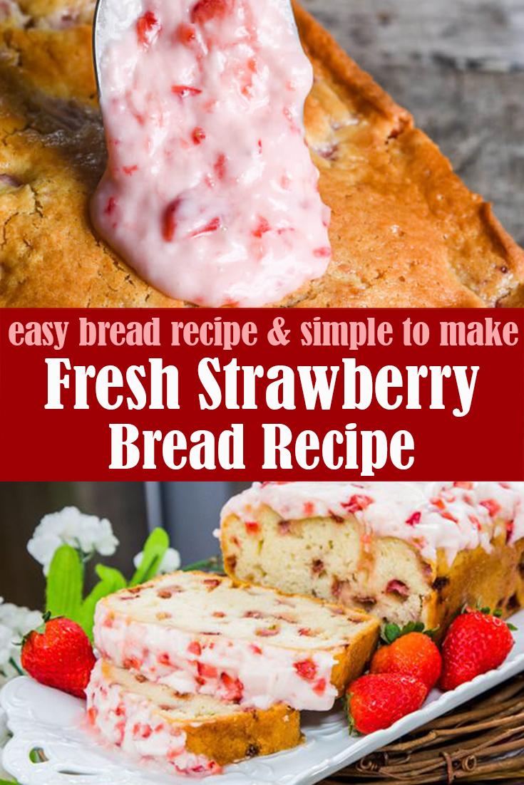 Fresh Strawberry Bread Recipe