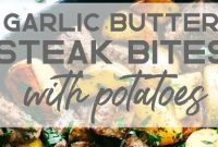 Garlic Butter Herb Steak Bites With Potatoes - Appetizers