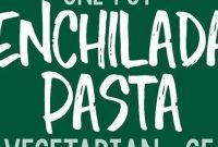 healthy one pot enchilada pasta - Appetizers