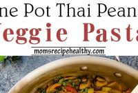 Easy One Pot Thai Peanut Veggie Pasta Recipe (+video)