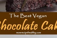 The Best Vegan Chocolate Cake Recipe [+video]