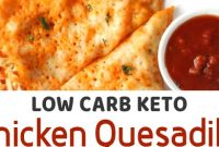 Easy Keto Chicken Quesadilla (Low Carb, Gluten Free)